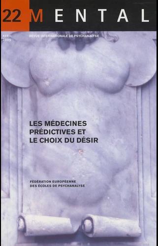 Mental n°22 – Les médecines prédictives et le choix du désir