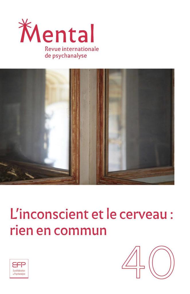 Mental n°40 – L'inconscient et le cerveau : rien en commun